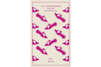 Love and Freindship - And Other Youthful Writings