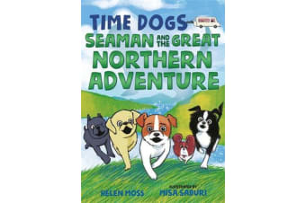 Time Dogs - Seaman and the Great Northern Adventure
