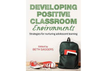 Developing Positive Classroom Environments - Strategies for Nurturing Adolescent Learning