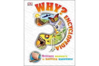 Why? Encyclopedia - Brilliant Answers to Baffling Questions