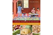 Family Meals - Creating Traditions in the Kitchen