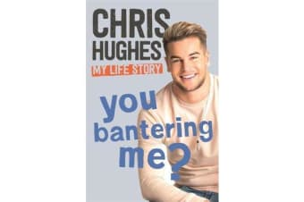 You Bantering Me? - The life story of Love Island's biggest star