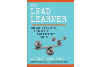 The Lead Learner - Improving Clarity, Coherence, and Capacity for All