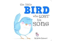 Little Bird Who Lost His Song - Little Creatures Collection