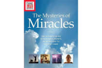 Time-Life the Mysteries of Miracles - The Ultimate Guide to Wondrous Events, from Ancient to Modern Times