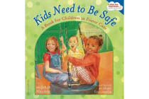 Kids Need to Be Safe - A Book for Children in Foster Care