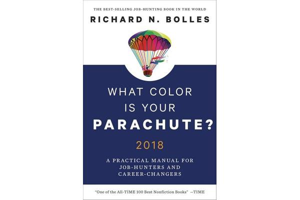 What Color Is Your Parachute? 2018 by Richard N. Bolles ...