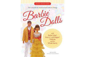 Complete and Unauthorized Guide to Vintage Barbie(R) Dolls