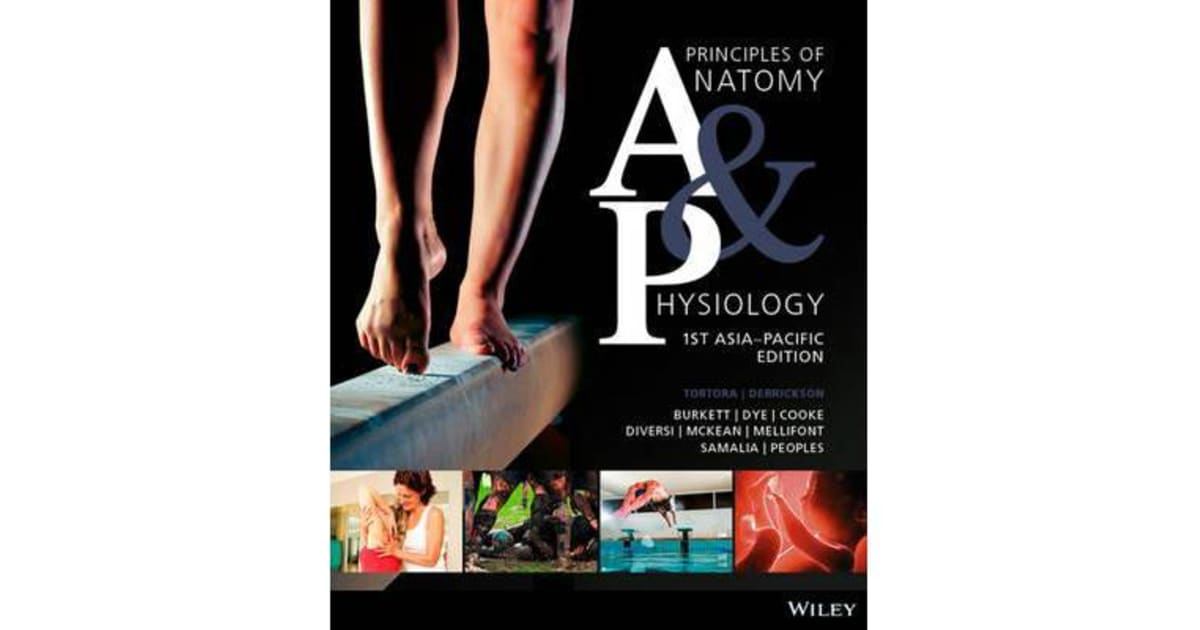 Principles of Anatomy & Physiology - 1st Asia-Pacific Edition by ...
