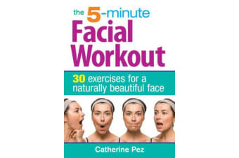 5 Minute Facial Workout - 30 Exercises for a Naturally Beautiful Face