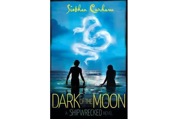 Dark of the Moon - A Shipwrecked novel