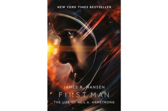 First Man - The Life of Neil Armstrong