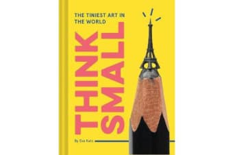 Think Small - The Tiniest Art in the World