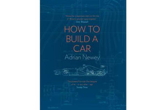 How to Build a Car - The Autobiography of the World's Greatest Formula 1 Designer
