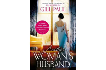 Another Woman's Husband - From the #1 bestselling author of The Secret Wife a sweeping story of love and betrayal behind the Crown