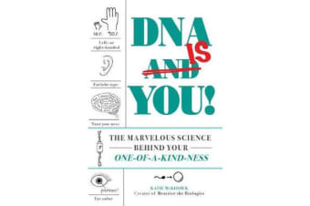 DNA Is You! - The Marvelous Science Behind Your One-of-a-Kind-ness