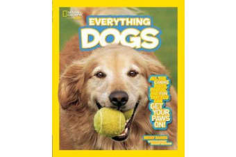 Everything Dogs - All the Canine Facts, Photos, and Fun You Can Get Your Paws on!