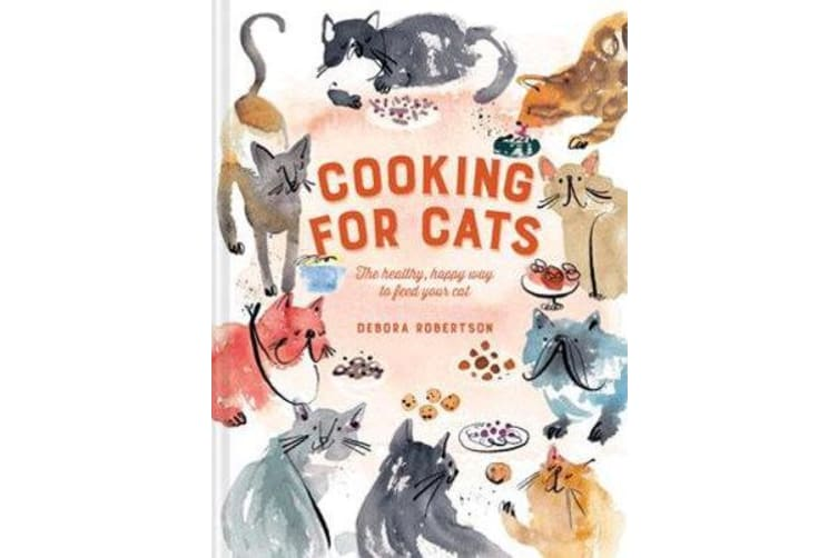 Cooking for Cats - The healthy, happy way to feed your cat
