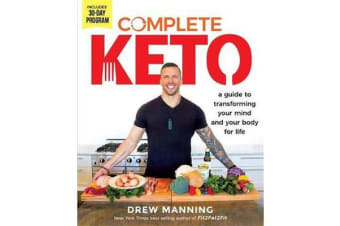 Complete Keto - A Guide to Transforming Your Body and Your Mind for Life