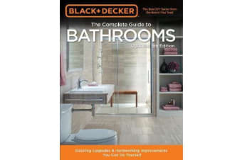 Black & Decker Complete Guide to Bathrooms 5th Edition - Dazzling Upgrades & Hardworking Improvements You Can Do Yourself