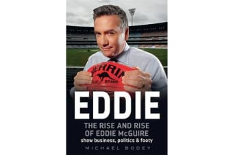 Eddie - The rise and rise of Eddie McGuire