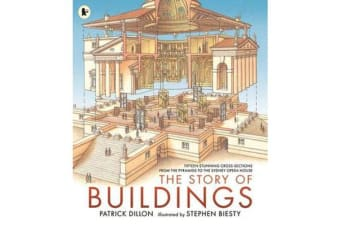 The Story of Buildings - Fifteen Stunning Cross-sections from the Pyramids to the Sydney Opera House