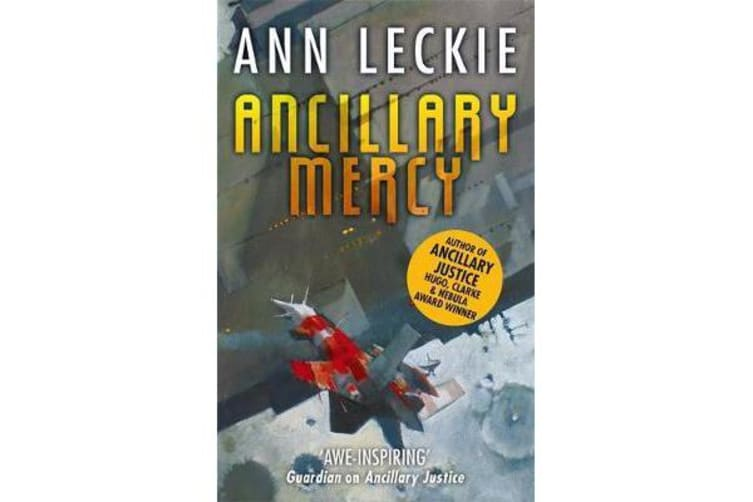 Ancillary Mercy - The conclusion to the trilogy that began with ANCILLARY JUSTICE