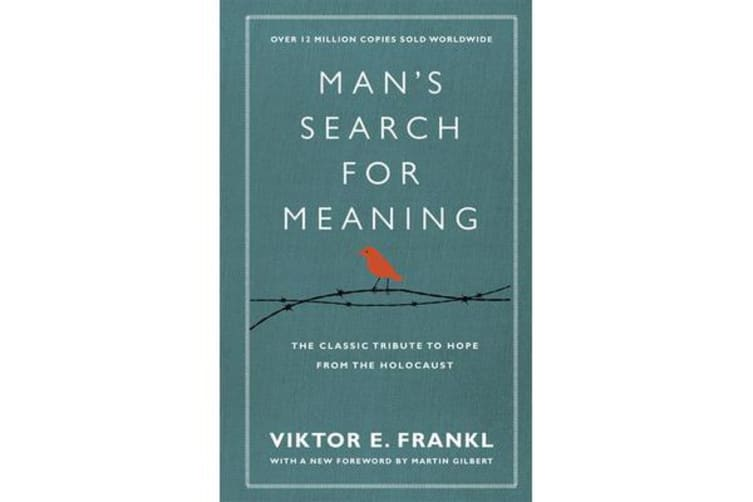 Man's Search For Meaning - The classic tribute to hope from the Holocaust (With New Material)