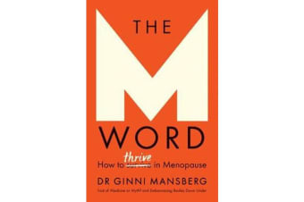 The M Word - How to Thrive in Menopause