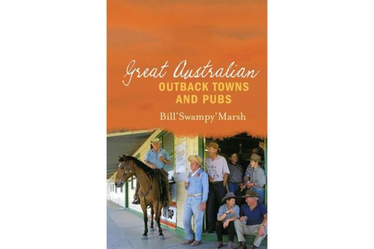 Great Australian Stories - Outback Towns and Pubs