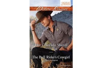 HER COLORADO SHERIFF/THE BULL RIDER'S COWGIRL
