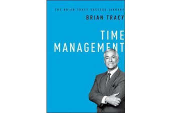 Time Management - The Brian Tracy Success Library