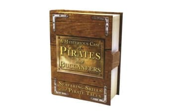 Mysterious Case of Pirates & Buccaneers - Seafaring Skills and Pirate Tales