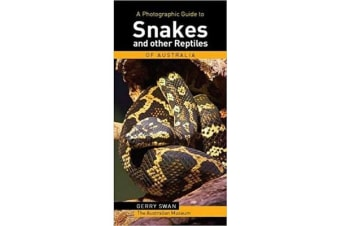 A Photographic Guide to Snakes and Reptiles of Australia