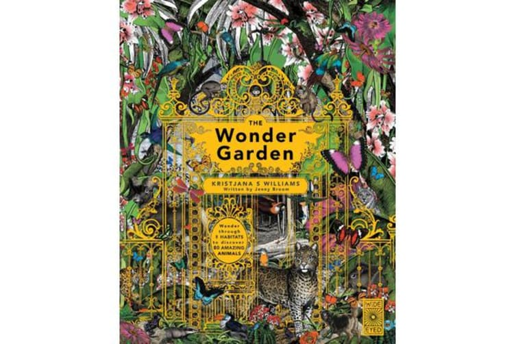 The Wonder Garden - Wander through the world's wildest habitats and discover more than 80 amazing animals