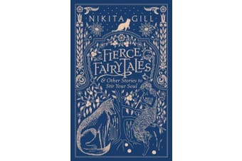 Fierce Fairytales - & Other Stories to Stir Your Soul