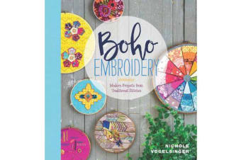 Boho Embroidery - Modern Projects from Traditional Stitches