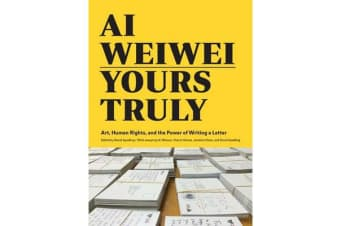 Ai Weiwei: Yours Truly - Art, Human Rights, and the Power of Writing a Letter