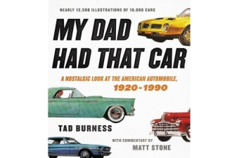 My Dad Had That Car - A Nostalgic Look at the American Automobile, 1920-1990