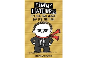 Timmy Failure - It's the End When I Say It's the End