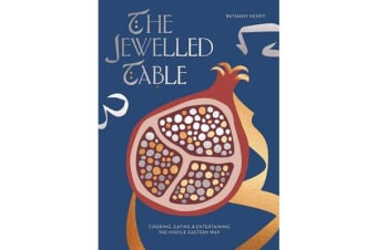 The Jewelled Table - Cooking, Eating and Entertaining the Middle Eastern Way