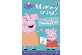 Peppa Pig - Mummy and Me Sticker Colouring Book
