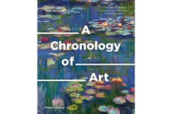 A Chronology of Art - A Timeline of Western Culture from Prehistory to the Present