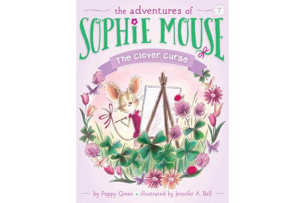 The Adventures of Sophie Mouse #7 - The Clover Curse