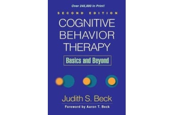 Cognitive Behavior Therapy, Second Edition - Basics and Beyond
