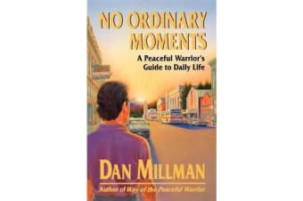 No Ordinary Moments - Peaceful Warrior's Approach to Daily Life