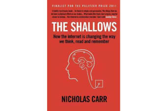 The Shallows - How the internet is changing the way we think, read and remember