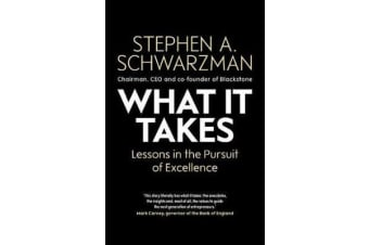 What It Takes - Lessons in the Pursuit of Excellence