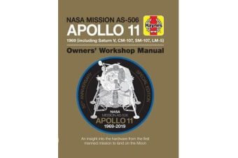 Apollo 11 50th Anniversary Edition - An insight into the hardware from the first manned mission to land on the moon