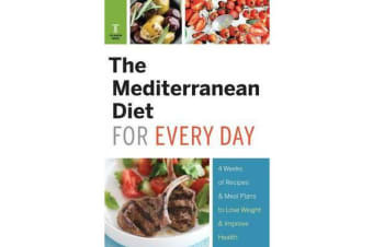 Mediterranean Diet for Every Day - 4 Weeks of Recipes & Meal Plans to Lose Weight